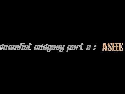 DOOMFIST ODDYSEY / PART 2 / ASHE