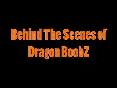 Behind The Scenes of Dragon BoobZ