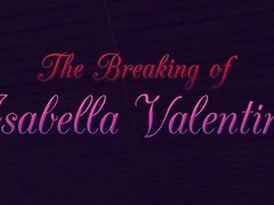 IVY VALENTINE - THE BREAKING OF ISABELLA VALENTINE